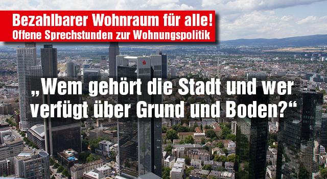 Offene Sprechstunden zur Wohnungspolitik @ Bildungsraum Schönstraße | Frankfurt am Main | Hessen | Deutschland