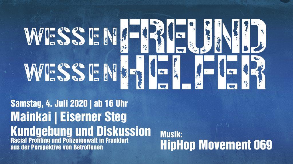 Wessen Freund - Wessen Helfer: Kundgebung und Diskussion zu Racial Profiling und Polizeigewalt @ Eiserner Steg, Mainkai